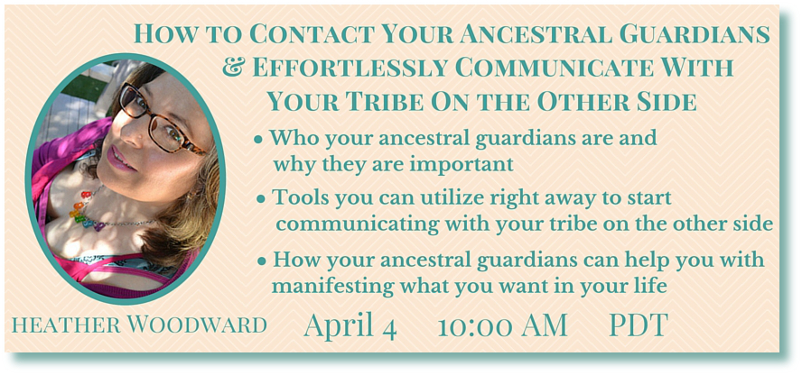 Heather Woodward  - Guardian Ancestors Telesummit